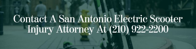 contact a san antonio electric scooter injury attorney