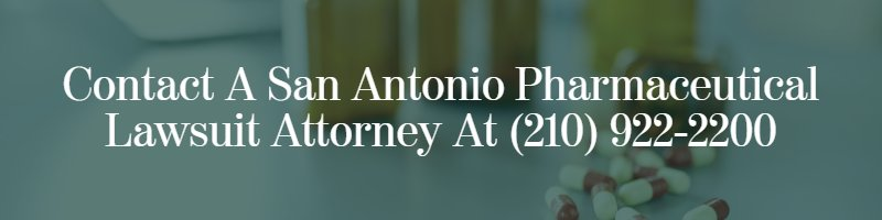 San Antonio Pharmaceutical Lawsuit Attorney